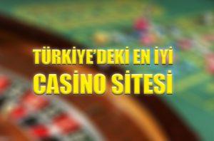 Türkiye'deki en iyi casino sitesi